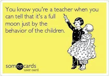 Full Moon With Children Teacher Humor Teaching Humor Work Quotes Funny