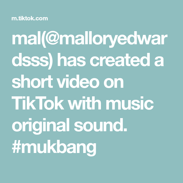 mal(@malloryedwardsss) has created a short video on TikTok with music original sound. #mukbang