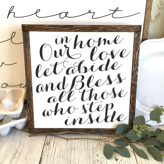 In Our Home Let Love Abide And Bless All By Bunkhouseandbroadway