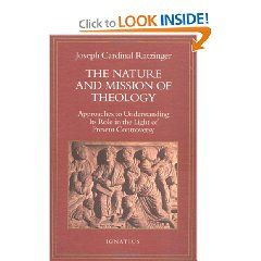 The Nature And Mission Of Theology Essays To Orient Theology In  The Nature And Mission Of Theology Essays To Orient Theology In Todays  Debates By Cardinal Ratzinger Pope B