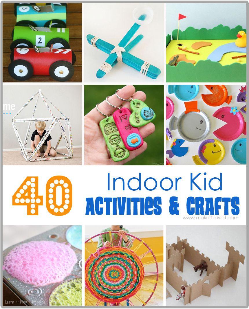 40 Indoor Kid Activities & Crafts (great for spring break