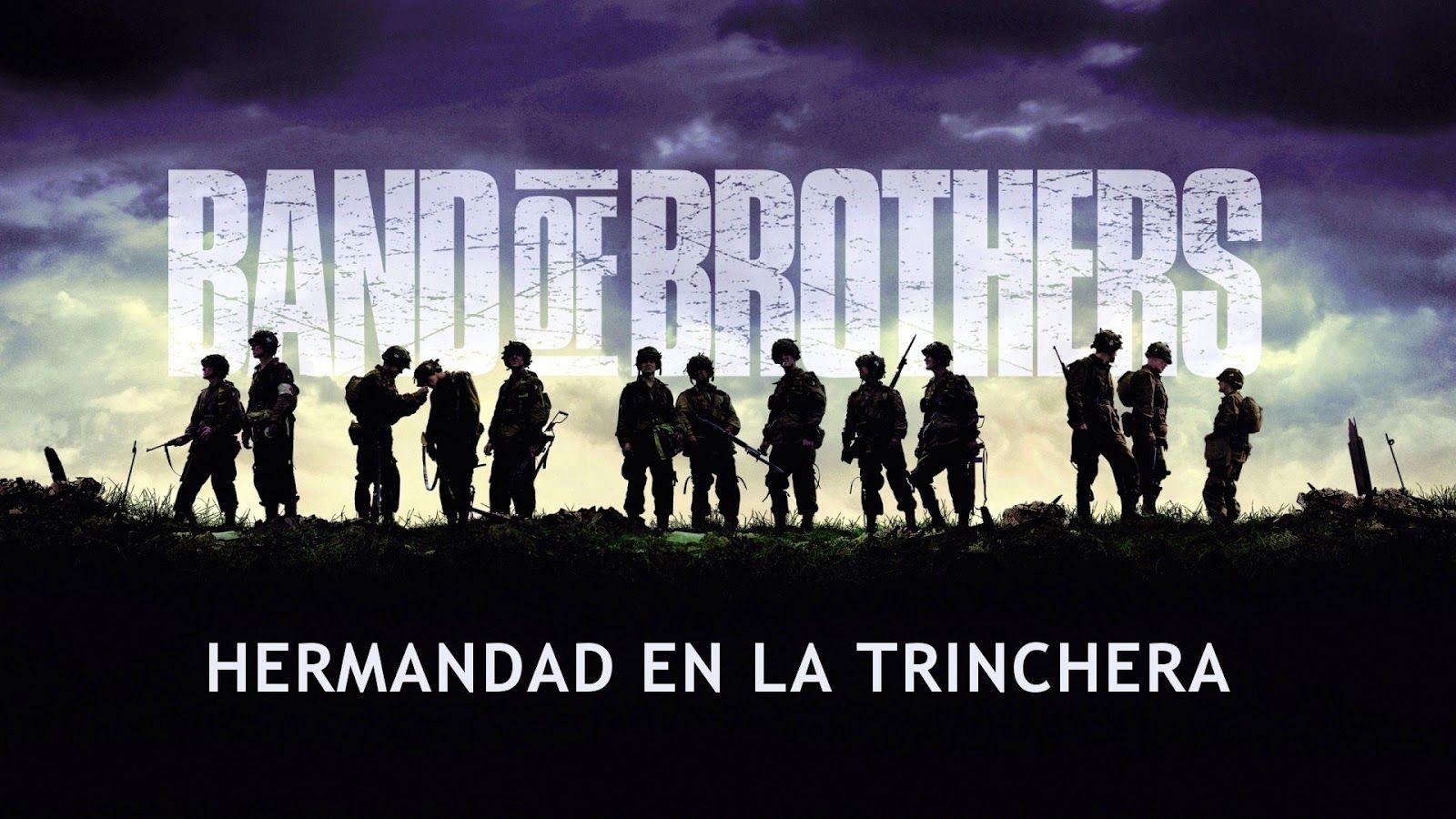 Descarga Ver Online Miniserie Completa Band Of Brother Hermandad En La Trinchera 10 Capitulos Http Hermandad En La Trinchera Banda De Hermanos Hermanas