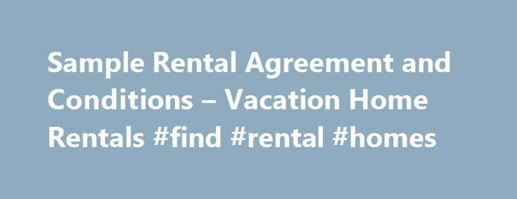 Sample Rental Agreement and Conditions u2013 Vacation Home Rentals - sample home rental agreement