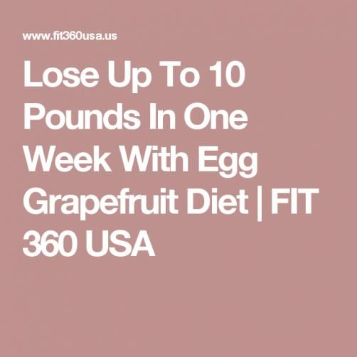 Lose Up To 10 Pounds In One Week With Egg Grapefruit Diet | FIT 360 USA #looseweight