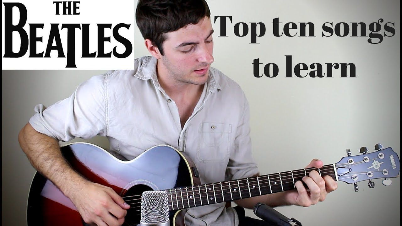 Top 10 Beatles Songs For Acoustic Guitar Guitar Chords For Songs Beatles Songs Acoustic Guitar Pictures