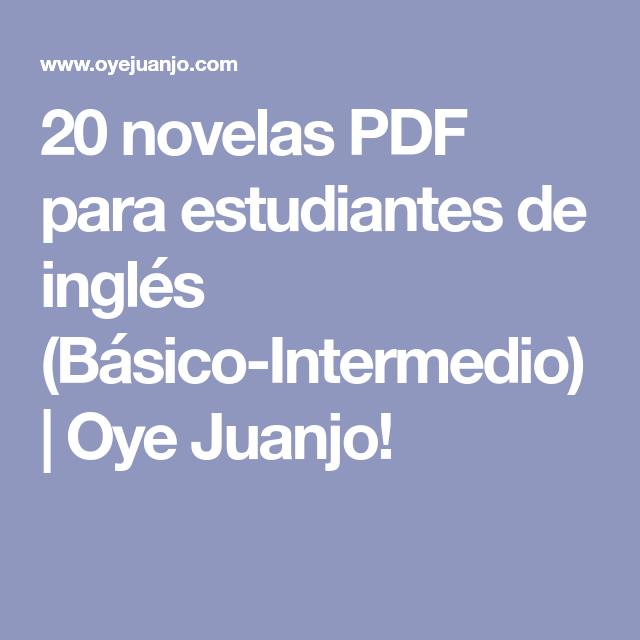 20 Novelas Pdf Para Estudiantes De Inglés Básico Intermedio Oye Juanjo Libros Para Aprender Ingles Inglés Basico Libros En Ingles Pdf