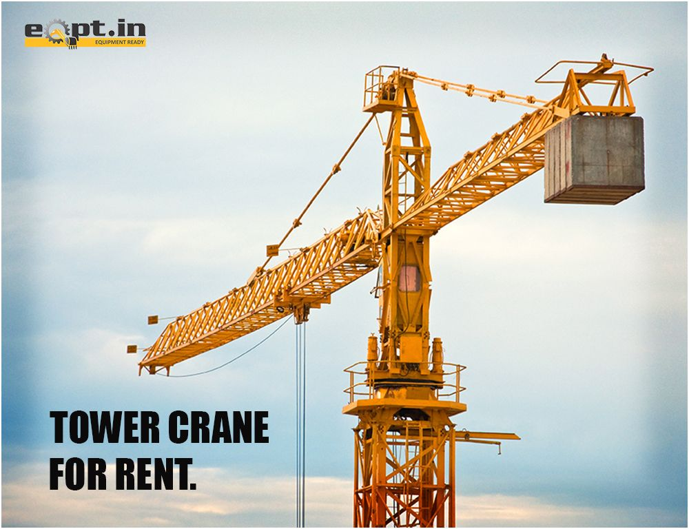 Eqpt in best tower crane rental Service provider company in