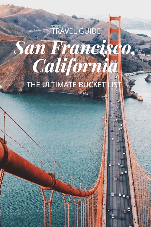 travel-guide-san-francisco-california-the-ultimate-bucket-list