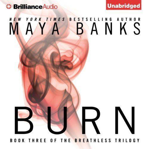 Burn Breathless Book 3 By Maya Banks Http Www Amazon Com Dp