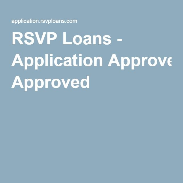Rsvp Loans Application Approved With Images Rsvp Loan Loan