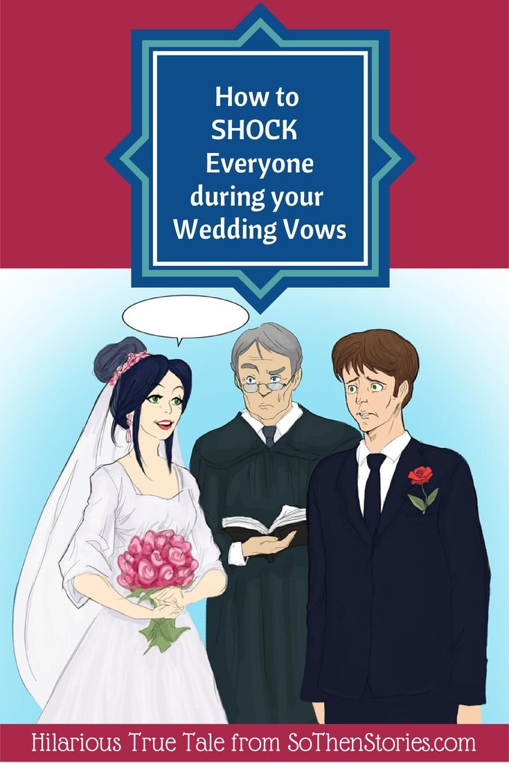 Funny wedding vows - How To Shock Everyone During Your Wedding Vows Funny Wedding Vows Bride