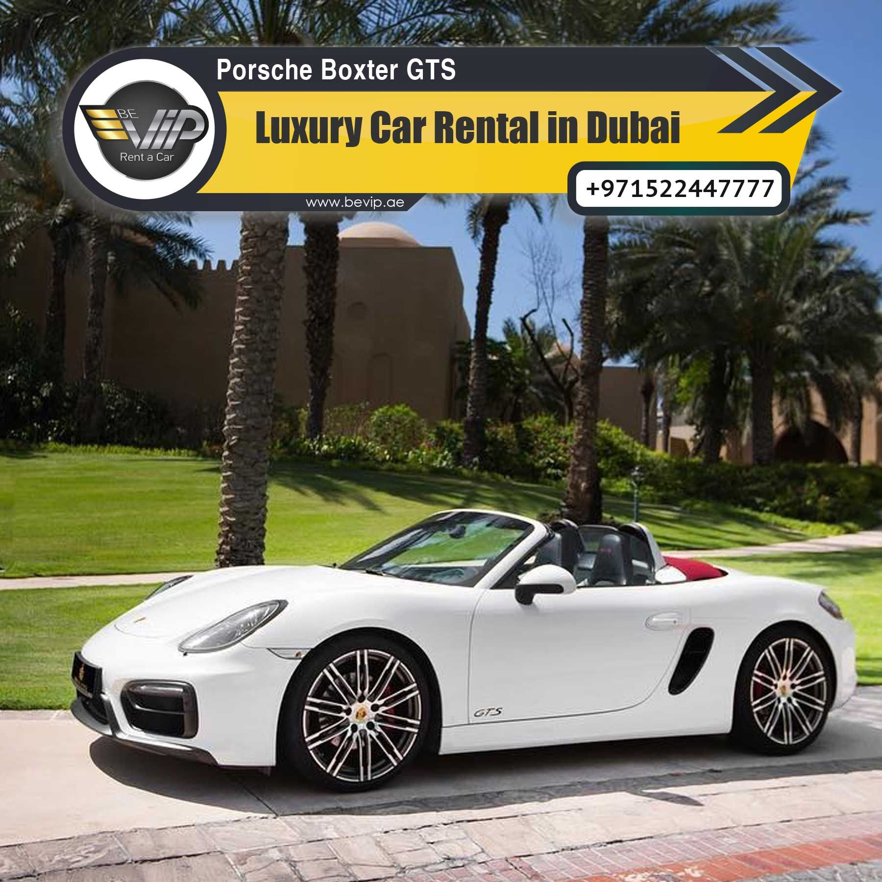 Cars That Start With S >> Rent Porsche 718 Boxster S In Dubai With Be Vip Rent A Car