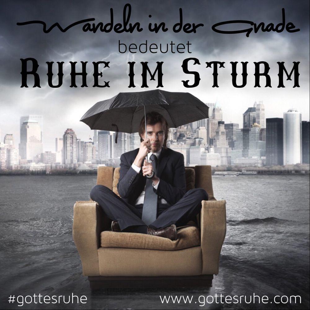 Wandeln in der Gnade bedeutet, Ruhe im Sturm - http://land-der-ruhe.blogspot.com/2015/04/in-der-gnade-wandeln-post-98.html?utm_content=buffere7ae1&utm_medium=social&utm_source=pinterest.com&utm_campaign=buffer by www.gottesruhe.com/?utm_content=bufferbb817&utm_medium=social&utm_source=pinterest.com&utm_campaign=buffer  #gottesruhe, #jesus, #Gott, #christ, #vornheder, #God, #Gebet, #Bibel, #Evangelium, #Pfingsten,