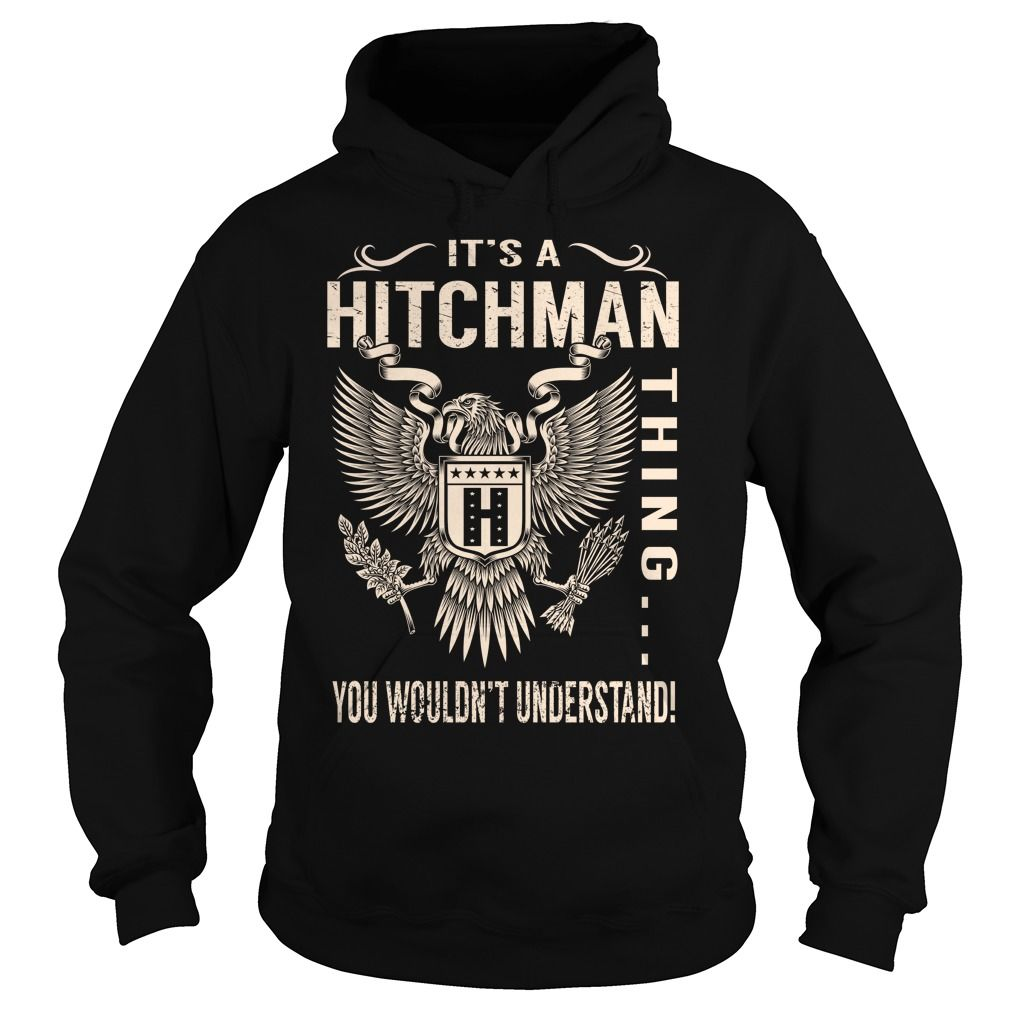 Its a HITCHMAN Thing You Wouldnt Understand - Last Name, Surname T-Shirt (Eagle)