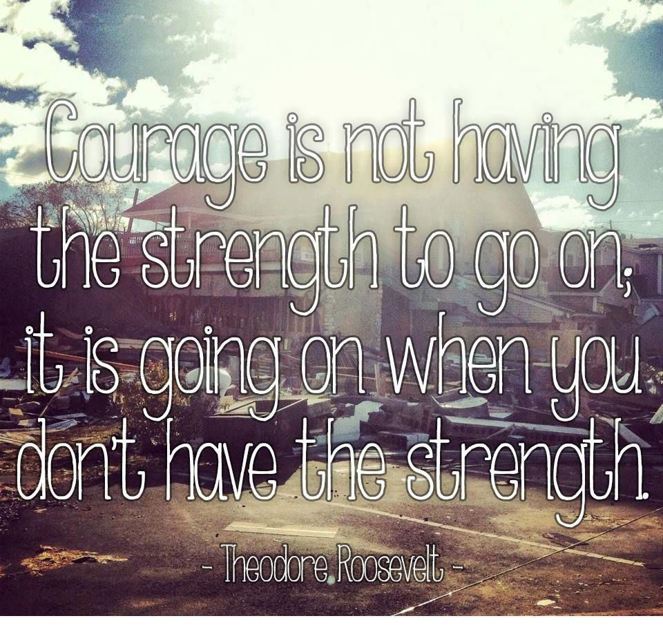 Quotes About Strength And Courage Strength Courage Wisdom  Strength Wisdom And Wisdom Quotes