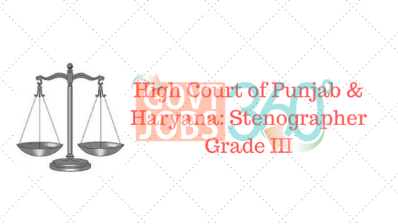 High Court of Punjab & Haryana: Stenographer Grade III