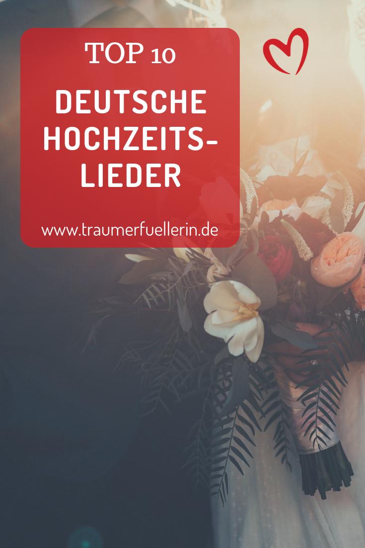 Top 10 Der Schonsten Deutschen Lieder Zur Hochzeit Traumerfullerin Lieder Hochzeit Hochzeitslieder Lieder
