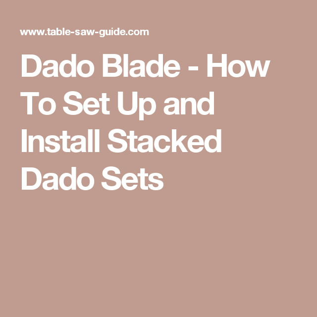 Dado blade how to set up and install stacked dado sets tools dado blade how to set up and install stacked dado sets keyboard keysfo Image collections