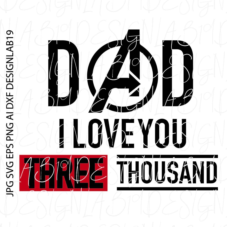 Download dad I love you three thousand avengers super hero iron man ...