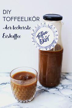 DIY: Toffeelikör und der leckerste Eiskaffee - Letters ...