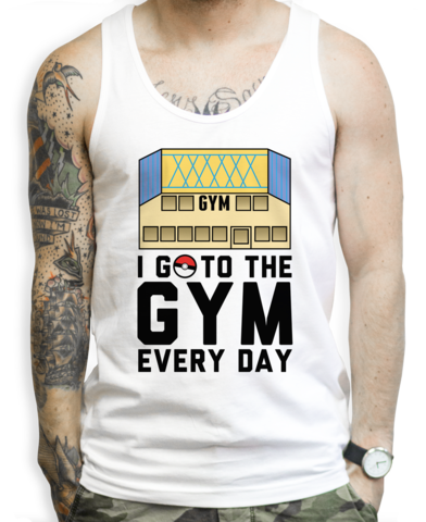 I Go To The Gym Every Day on a White Tank Top