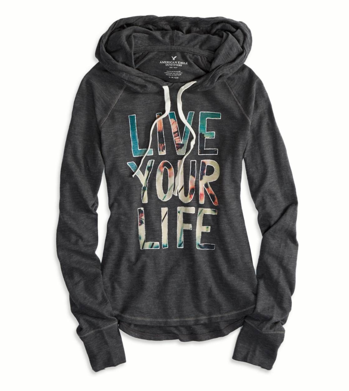 AE Live Your Life Hoodie T-Shirt | Ragan | Pinterest