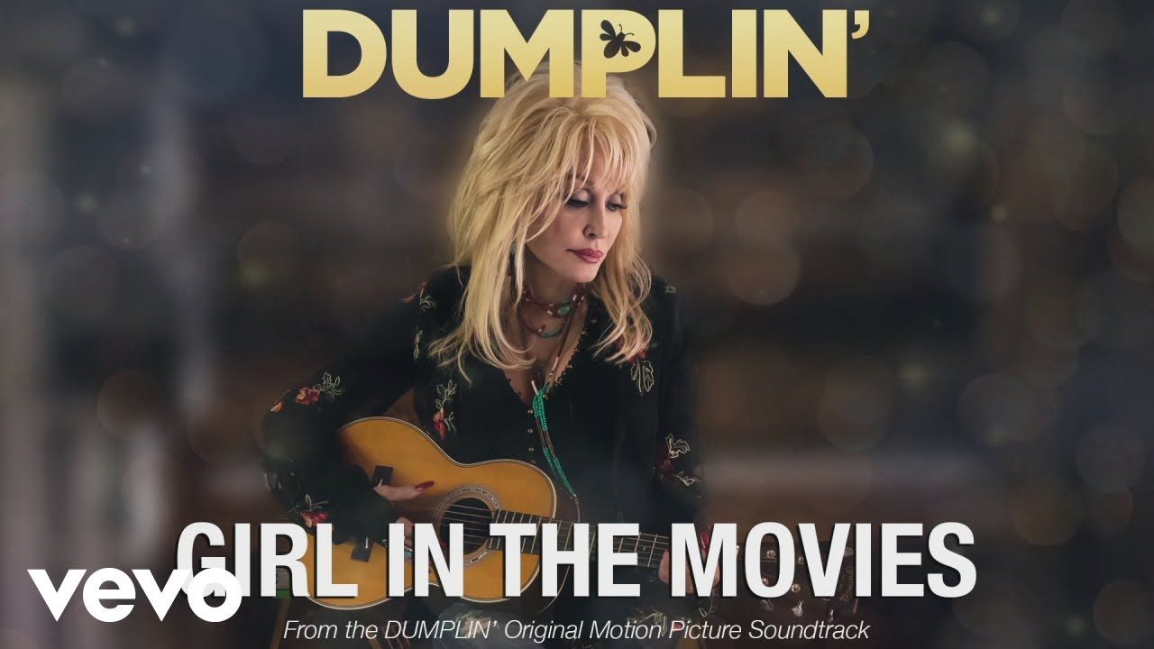 Girl In The Movies From The Dumplin Original Motion Picture