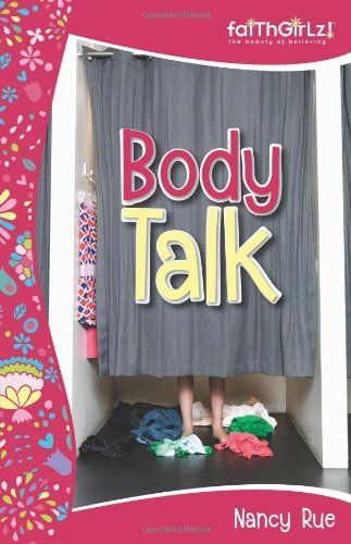 Body Talk (Faithgirlz!) by Nancy Rue