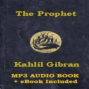 Audio Book and eBook: The Prophet by Kahlil Gibran