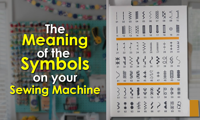 The Meaning Of The Symbols On Your Sewing Machine Sewing Machine Stitches Sewing Machine Sewing