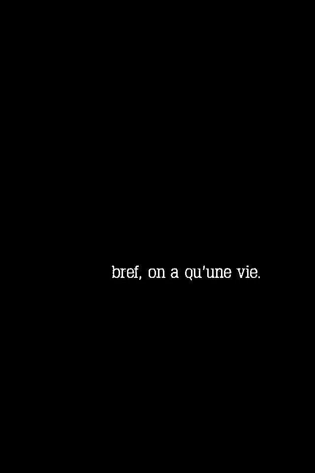 Citation On A Qu Une Vie : citation, Bref,, Qu'une, Phrase, Citation,, Belles, Citations,, Citation