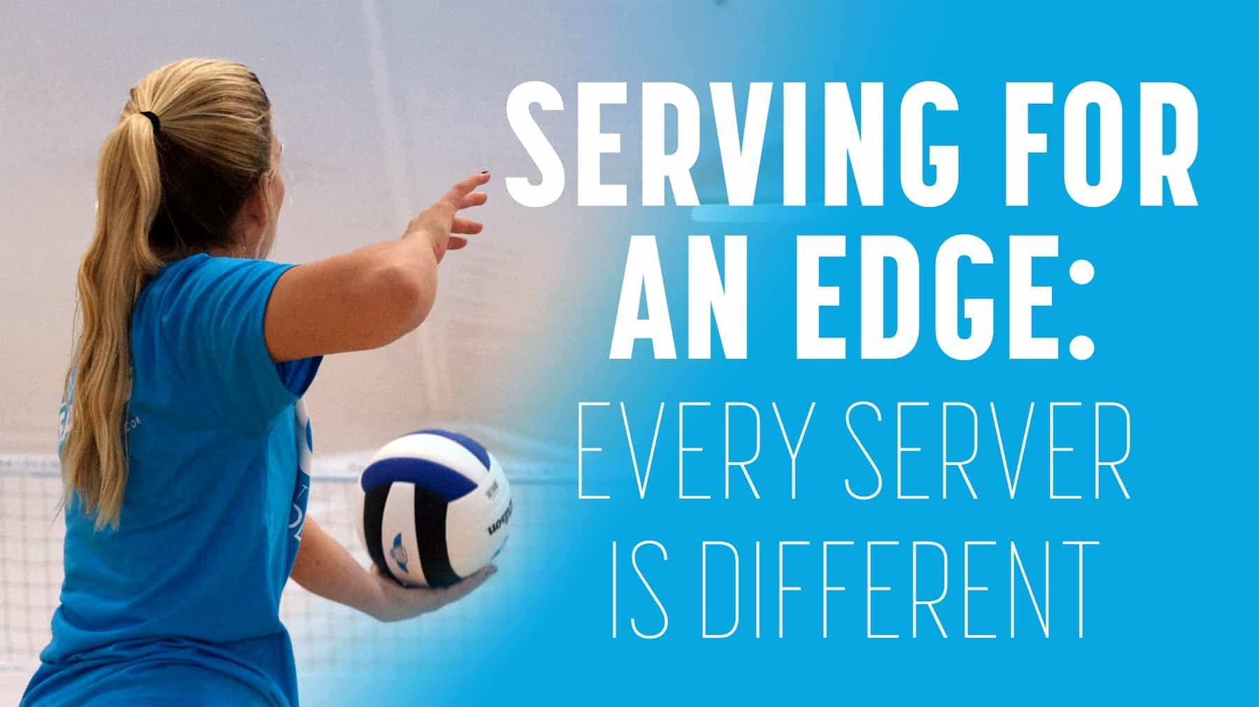 Serving For An Edge Every Server Is Different The Art Of Coaching Volleyball Coaching Volleyball Coaching Volleyball