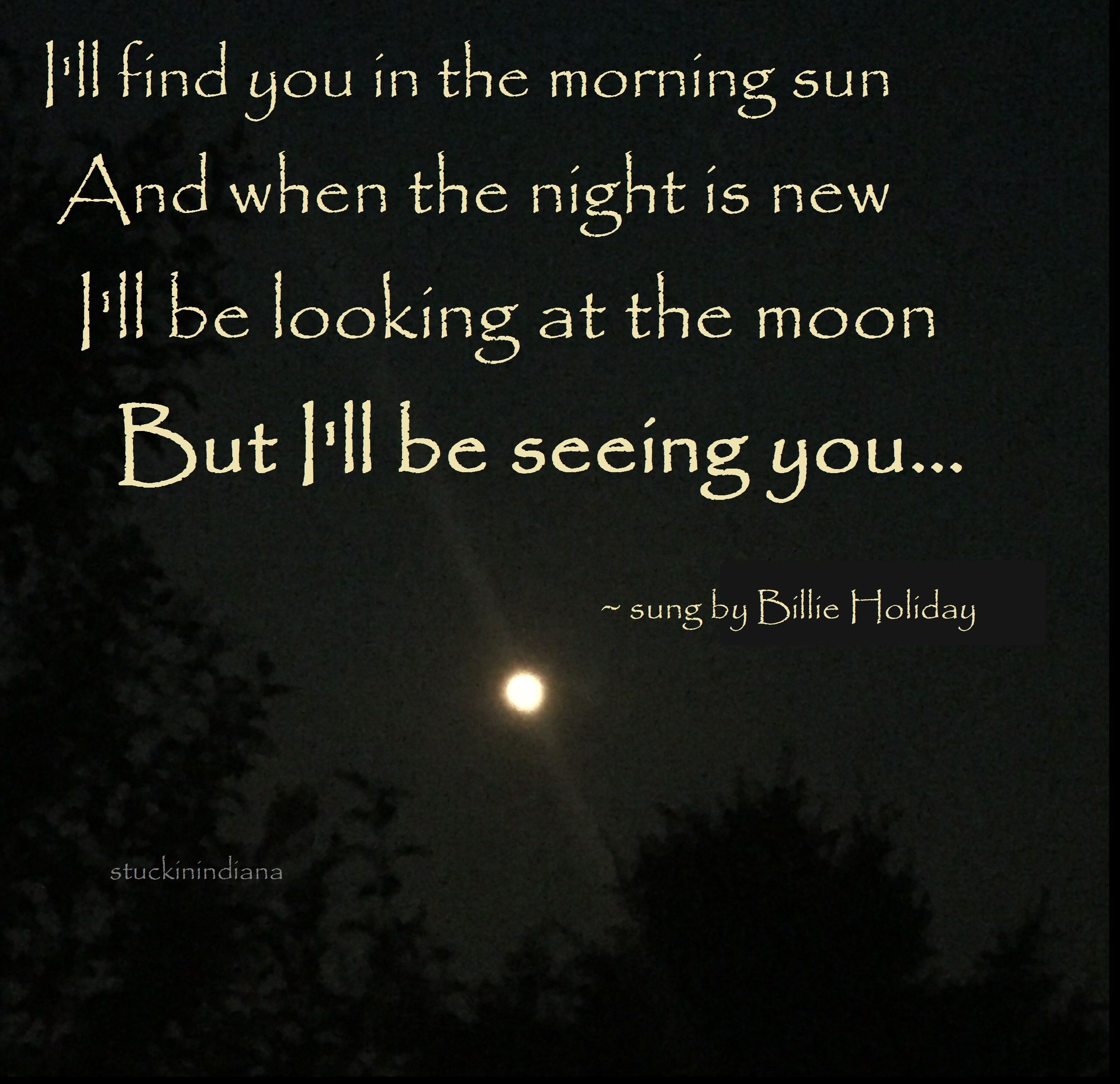 I Ll Find You In The Morning Sun And When The Night Is New I Ll Be