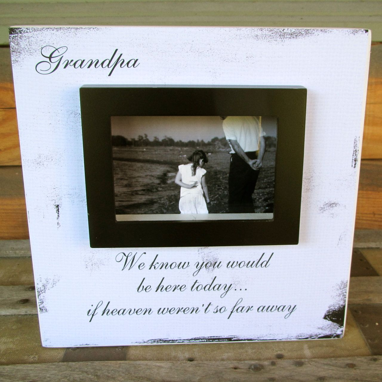 in loving memory grandpa grandma brother sister wedding picture frame sign we know you would be