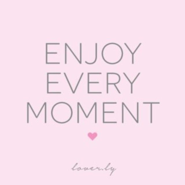 Enjoy Every Moment Inspiration Quote