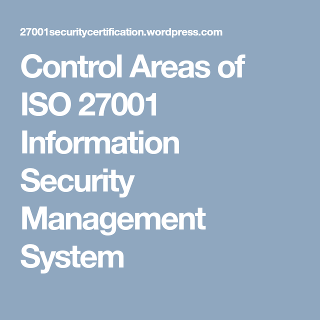 Control Areas Of Iso 27001 Information Security Management System Security Management System