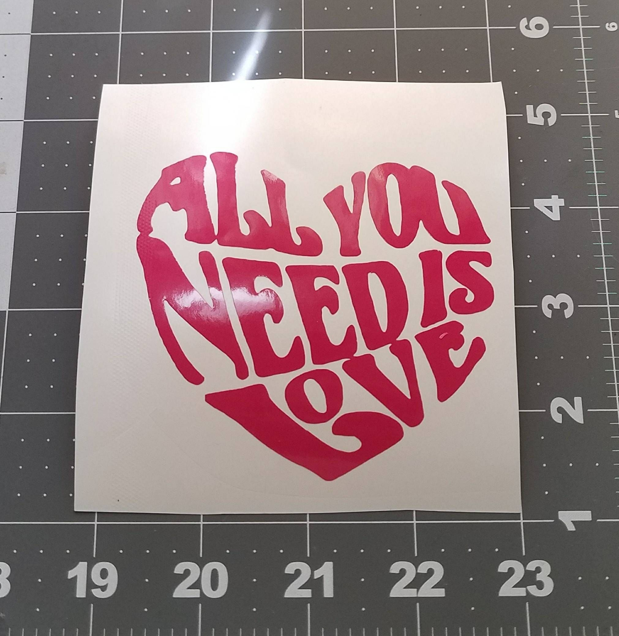 All You Need Is Love Heart Decal For Tumbler Vinyl Decal For Yeti - Custom vinyl stickers for tumblers