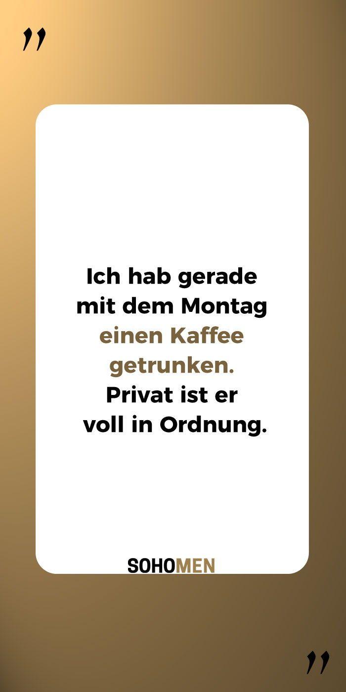 Lustige Sprüche #lustig #witzig #funny #monday #montag #coffee #coffeelover    Ich hab gerade mit dem Montag einen Kaffee getrunken. Privat ist er voll in Ordnung.
