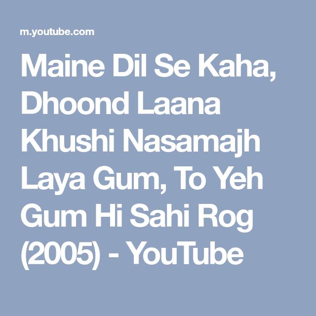 maine dil se kaha dhoond lana khushi song