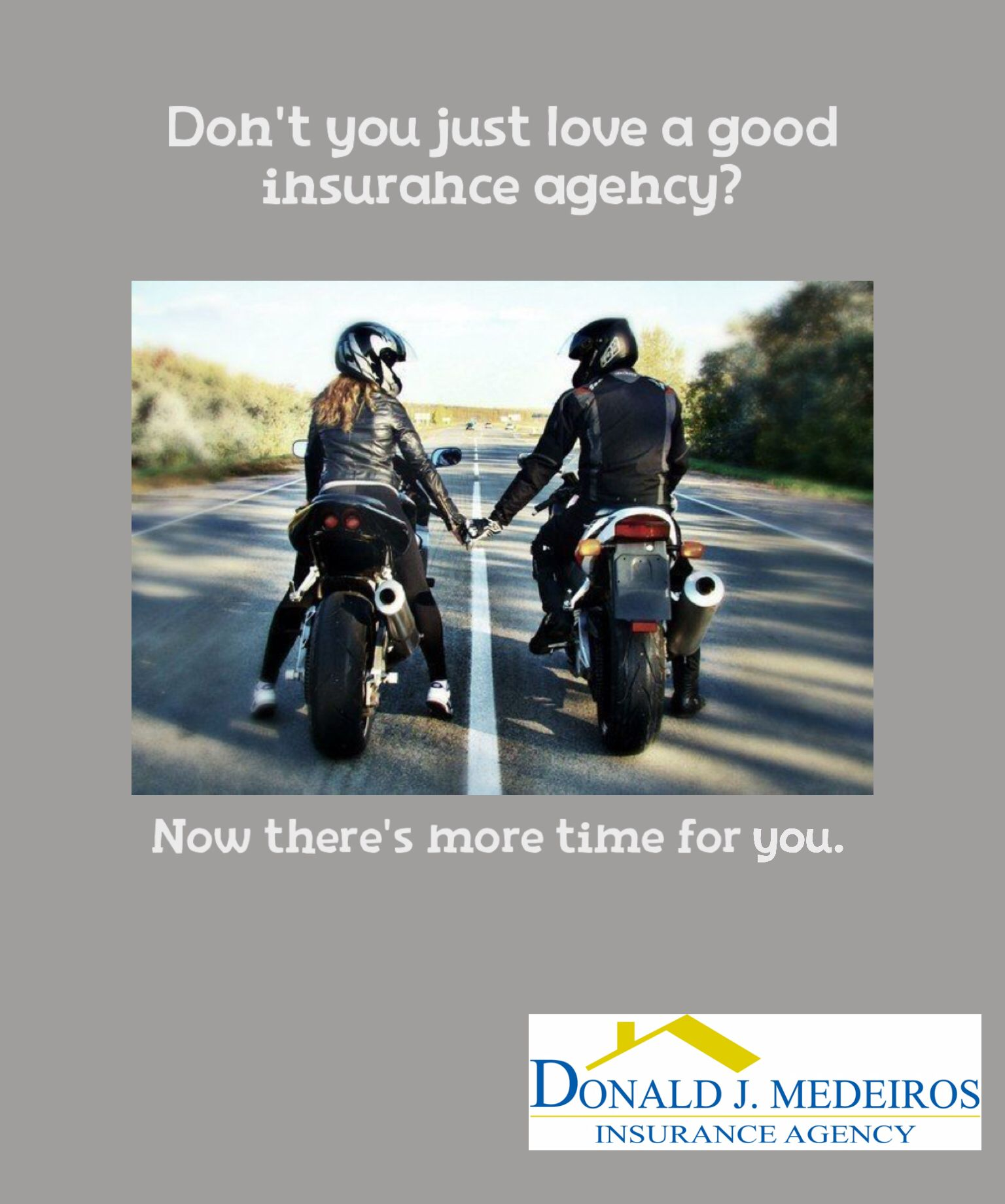 Motorcycle Insurance. A good agency will leave you with