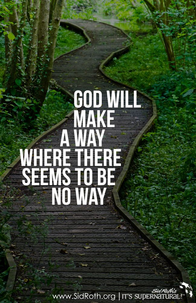 God Will Make A Way Where There Seems To Be No Way God Thoughts