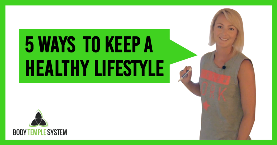 5 Ways To Keep A Healthy Lifestyle
