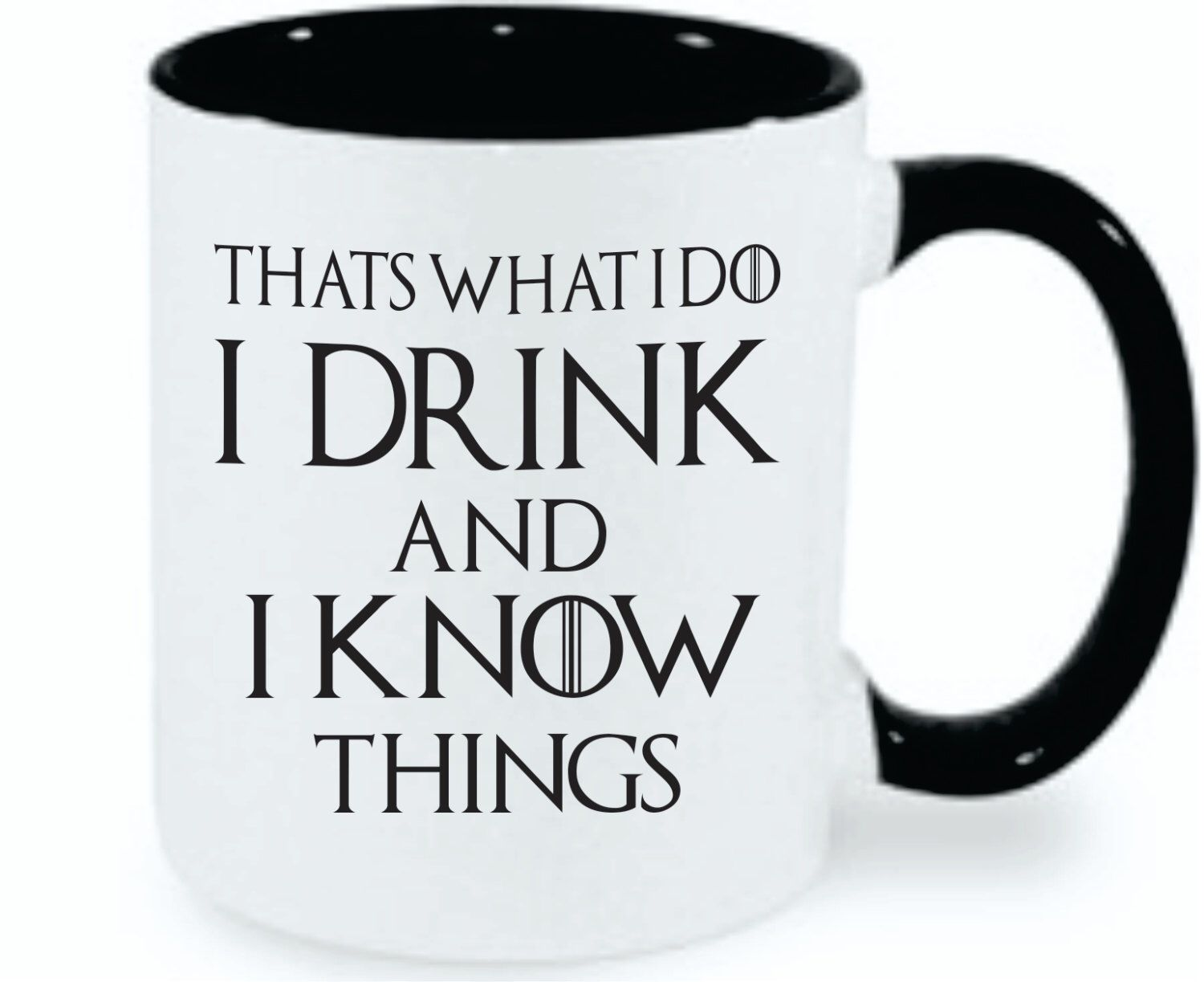 I Drink and I Know Things (That's What I Do) | Game Of Thrones | Tyrion Lannister | Funny Mug | Game Of Thrones Quote | Fandom | GOT| Gift by djndesignstudio on Etsy https://www.etsy.com/listing/454633266/i-drink-and-i-know-things-thats-what-i