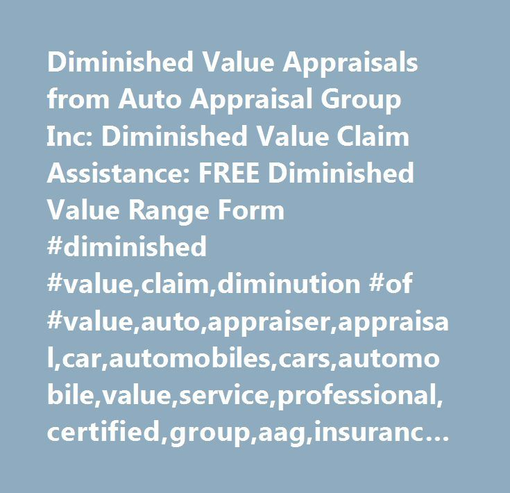 Diminished Value Appraisals From Auto Appraisal Group Inc