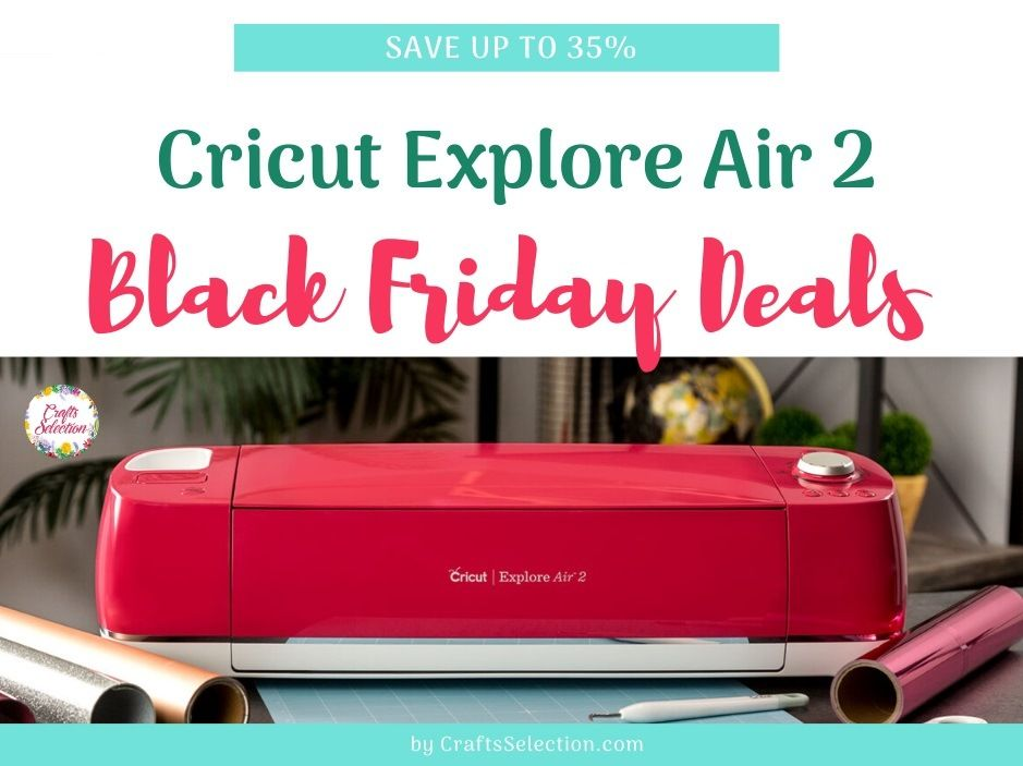 Cricut Black Friday Deals 2020 Cricut Cricut Explore Air Cricut Explore Air 2