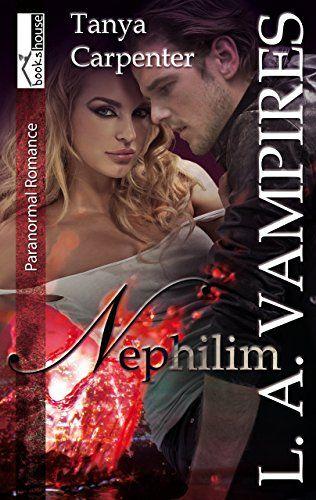 Nephilim - L. A. Vampires 1 von Tanya Carpenter http://www.amazon.de/dp/B00X62T1KY/ref=cm_sw_r_pi_dp_.m8Mwb1EMPAXH