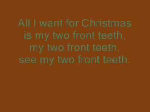 All I Want For Christmas Is My Two Front Teeth With Lyrics Wmv Christmas Music Youtube Front Teeth