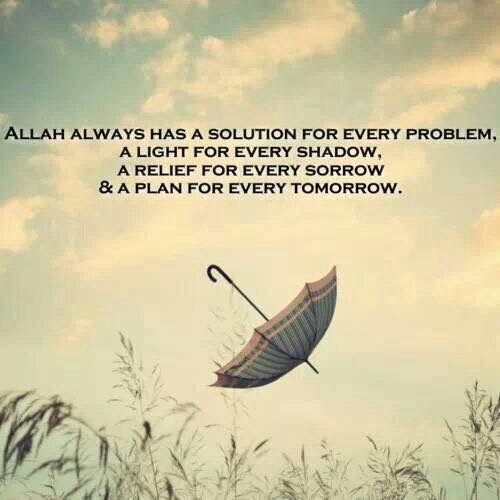 Allah Always Has A Solution For Every Problem A Light For Every Shadow A Relief For Every Sorrow A Plan For Every Tomorrow Motivasi Inspirasi Bijak