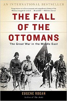 Book of the day - The Fall of the Ottomans: The Great War in the Middle East