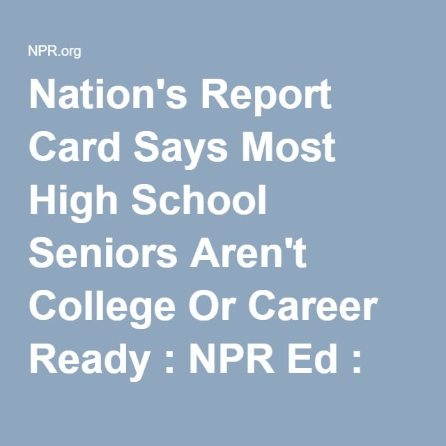 Most High School Seniors ArenT College Or Career Ready Says